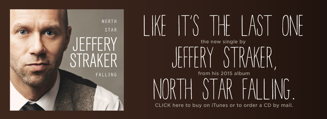 Like It's the Last One - The New Single by Jeffery Straker. LISTEN NOW!