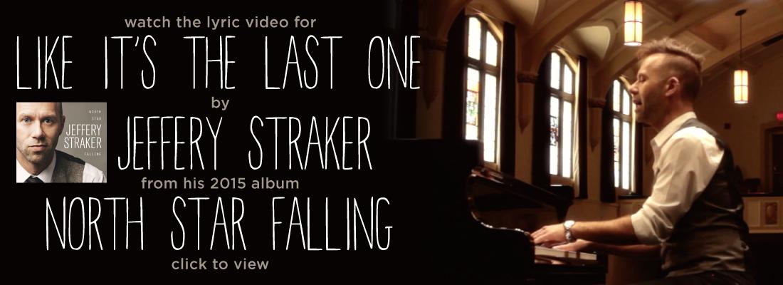 Like It's the Last One - The New Single by Jeffery Straker. LISTEN NOW!