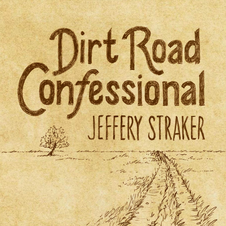 Dirt Road Confessional